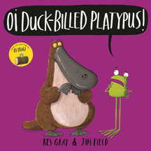 Oi Duck Billed Platypus - Kes Gray
