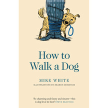 How to Walk a Dog - Mike White and Sharon Murdoch