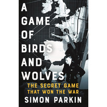 A Game of Birds and Wolves - Simon Parkin