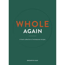 Whole Again - A fresh collection of wholesome recipes by ...