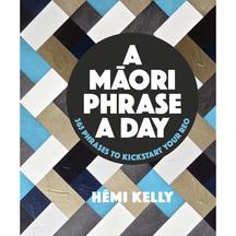 A Maori Phrase a Day - Hemi Kelly