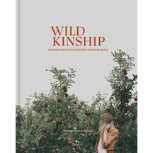Wild Kinship - Conversations With Conscious Entrepreneurs