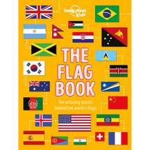 Lonely Planet The Flag Book - Lonely Planet Kids