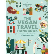 Lonely Planet The Vegan Travel Handbook