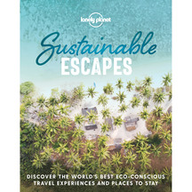 Lonely Planet Sustainable Escapes