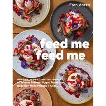 Feed Me Feed Me - Fran Mazza