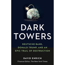 Dark Towers - David Enrich