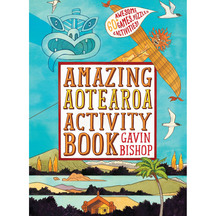 Amazing Aotearoa Activity Book - Gavin Bishop