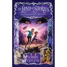 The Land of Stories #02: The Enchantress Returns - C Colfer